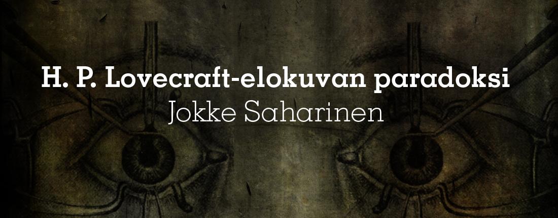 "Jokke ""Ct. Hullu"" Saharinen: H. P. Lovecraft-elokuvan paradoksi"