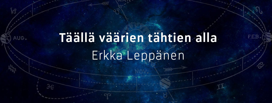 Erkka Leppänen: Täällä väärien tähtien alla